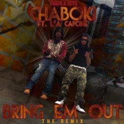 chaboki bring em out